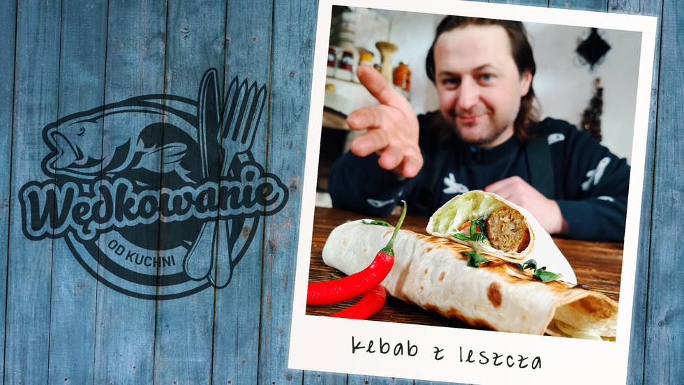 Wędkowanie od kuchni - Kebab z leszcza